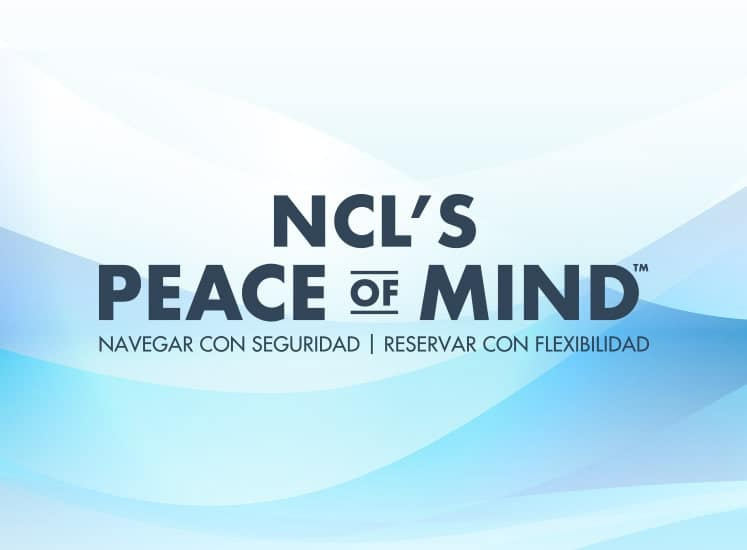 NCL's Peace of Mind | Viajes seguros | Reservas flexibles