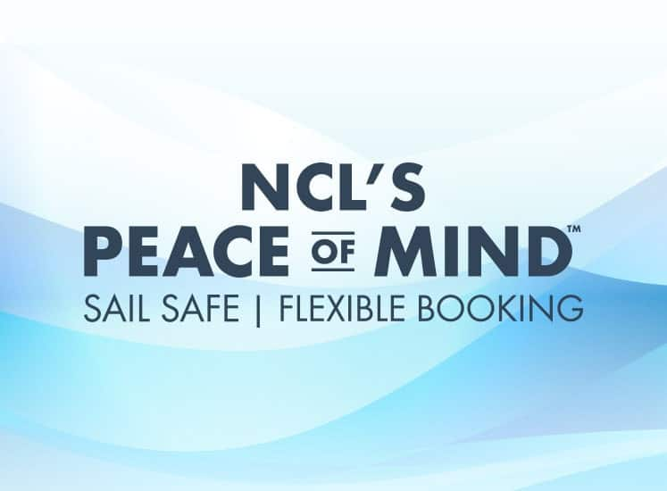NCL's Peace of Mind | Sail Safe | Flexible Booking