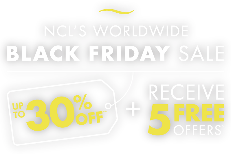 NCL'S WORLDWIDE BLACK FRIDAY SALE - UP TO 30% OFF + RECEIVE 5 FREE OFFERS