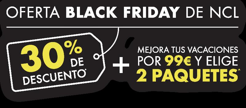 OFERTA BLACK FRIDAY DE NCL - 30% DE DESCUENTO + MEJORA TUS VACACIONES POR 99€ Y ELIGE 2 PAQUETES