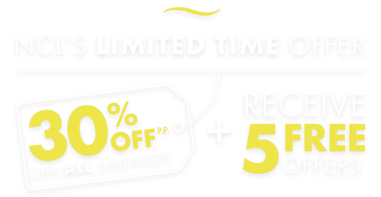30% OFF ON ALL SAILINGS + RECEIVE 5 FREE OFFERS