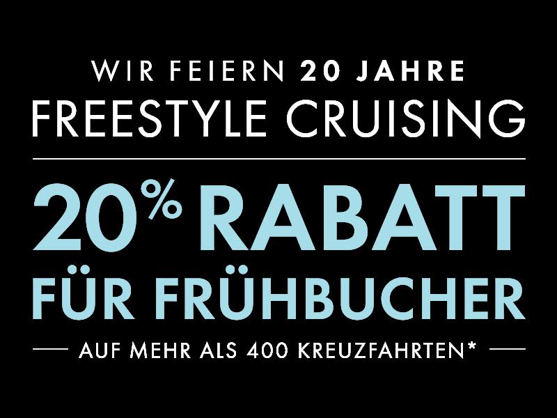 WIR FEIERN 20 JAHRE FREESTYLE CRUISING 20% RABATT FÜR FRÜHBUCHER auf mehr als 400 Kreuzfahrten*.