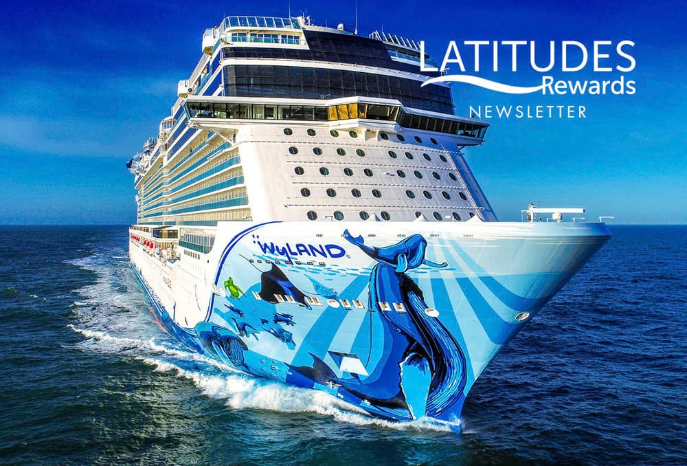 Latitudes Rewards Newsletter: New Excitement Cruising Your Way