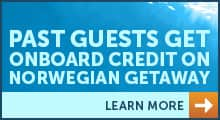 past guests get onboard credit on norwegian getaway